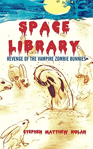 9781450280297: Space Library: Revenge of the Vampire Zombie Bunnies