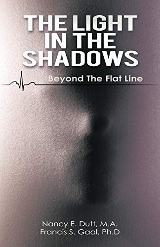 Light in the Shadows, The: Beyond the Flat Line