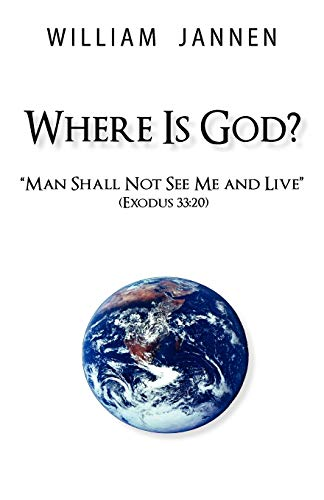 """Where Is God?: """"Man Shall Not See: William Jannen"""