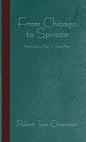9781450282321: From Chicago to Spinoza: Poems and a Play in Three Acts