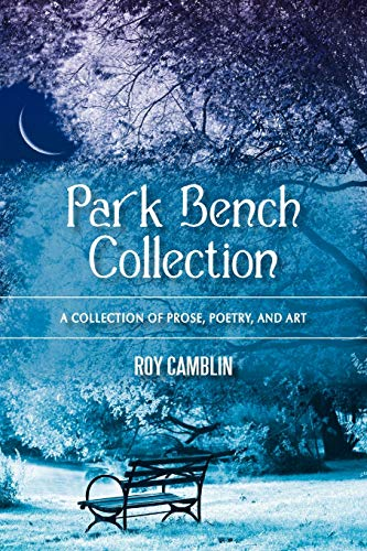 9781450282734: Park Bench Collection: A Collection of Prose, Poetry, and Art