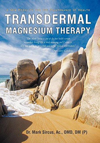 9781450283557: Transdermal Magnesium Therapy: A New Modality for the Maintenance of Health