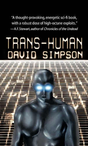 Trans-Human (Post-Human Sequel): David Simpson