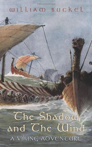 The Shadow and The Wind: A Viking Adventure: Buckel, William