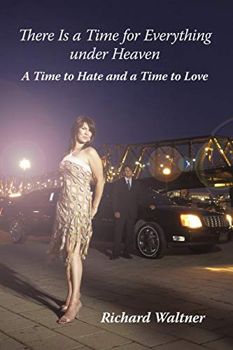 9781450284141: There Is a Time for Everything Under Heaven: A Time to Hate and a Time to Love