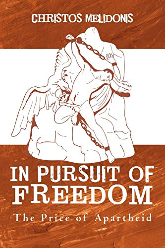 In Pursuit of Freedom: The Price of Apartheid: Melidonis, Christos