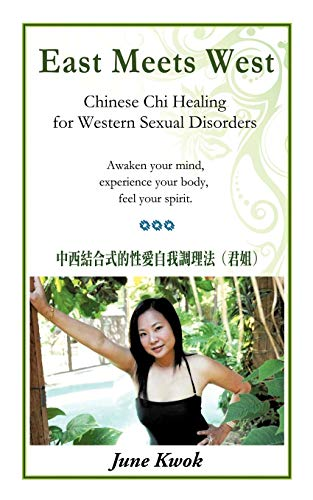9781450285711: East Meets West: Chinese Chi Healing for Western Sexual Disorders