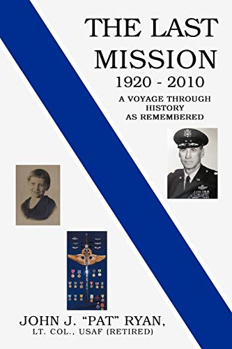 9781450286596: The Last Mission: A Voyage Through History as Remembered