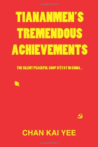 9781450286640: Tiananmen's Tremendous Achievements: The Silent, Peaceful Coup D'état in China