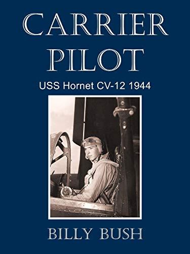 9781450286688: Carrier Pilot: USS Hornet CV-12 1944