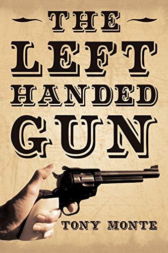 The Left-Handed Gun: Tony Monte