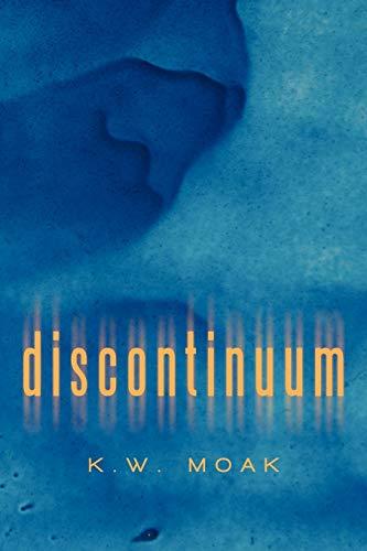 Discontinuum: Moak, K. W.