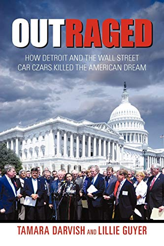 9781450289443: Outraged: How Detroit And The Wall Street Car Czars Killed The American Dream