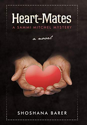 Heart-Mates: A Sammi Mitchel Mystery: Shoshana Barer