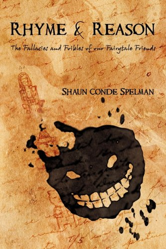 Rhyme & Reason: The Fallacies and Foibles of our Fairytale Friends: Spelman, Conde