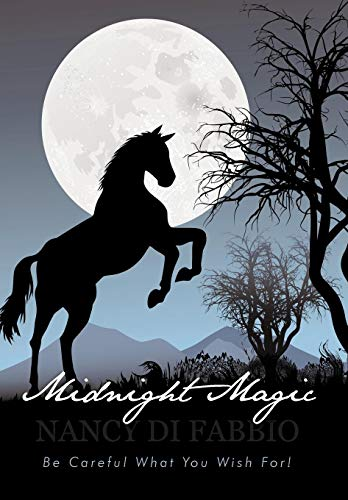 9781450291477: Midnight Magic: Be Careful What You Wish For!