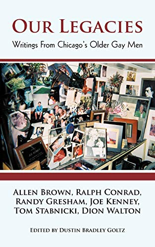 9781450291682: Our Legacies: Writings from Chicago's Older Gay Men