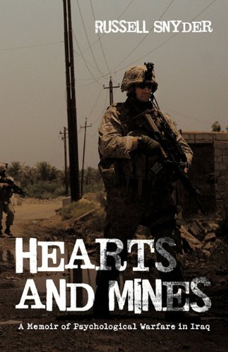 9781450293891: Hearts and Mines: A Memoir of Psychological Warfare in Iraq