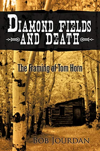 9781450294539: Diamond Fields and Death: The Framing of Tom Horn