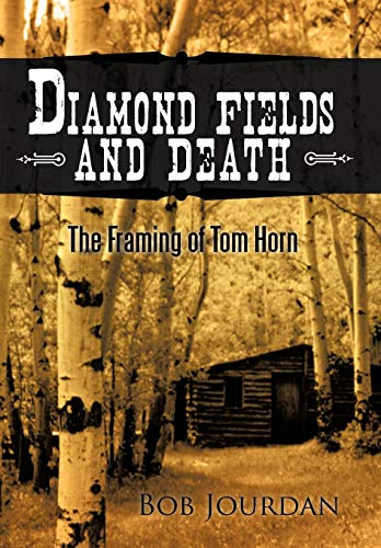 9781450294546: Diamond Fields and Death: The Framing of Tom Horn