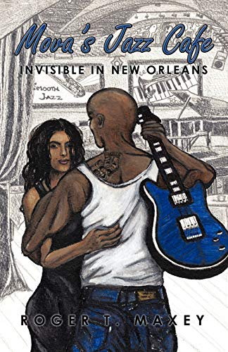 Mova s Jazz Cafe: Invisible in New: Roger T Maxey
