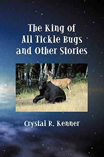 The King of All Tickle Bugs and Other Stories: Crystal R. Kenner
