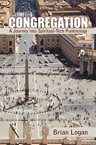 9781450296274: The Congregation: A Journey Into Spiritual-Tech Punknology