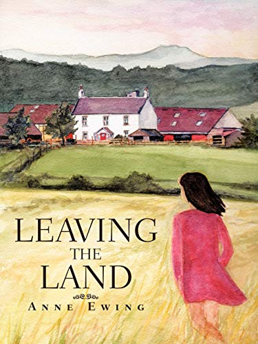 Leaving the Land: Ewing, Anne