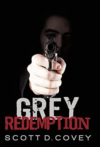 Grey Redemption: Scott D. Covey
