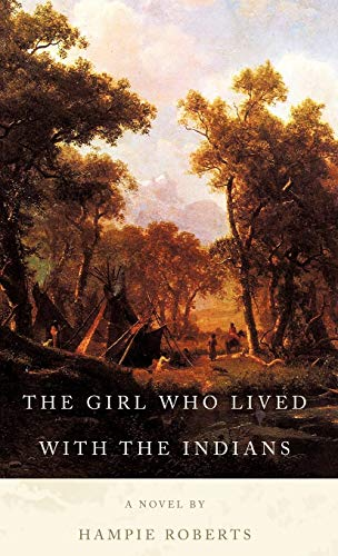 9781450298094: The Girl Who Lived with the Indians