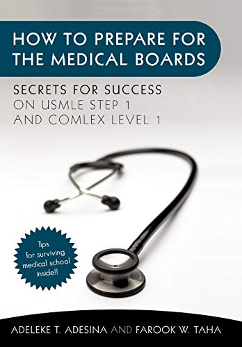 9781450298148: How to Prepare for the Medical Boards: Secrets for Success on USMLE Step 1 and COMLEX Level 1