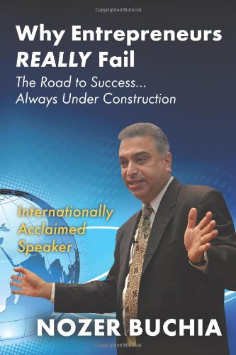 9781450299374: Why Entrepreneurs Really Fail: The Road to Success . . . Always Under Construction