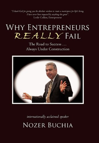 9781450299381: Why Entrepreneurs Really Fail: The Road to Success ... Always Under Construction