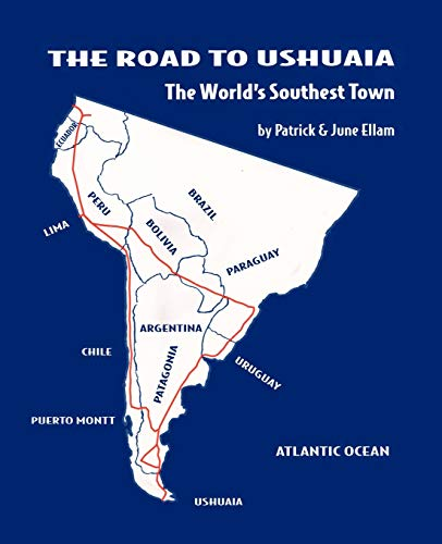 9781450299534: The Road to Ushuaia: The World's Southest Town