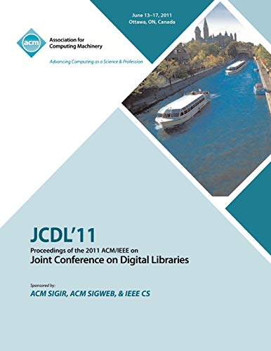 Jcdl11 Proceedings of the 2011 ACMIEEE on Joint Conference on Digital Libraries: JCDL 11 Conference...