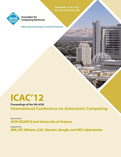 9781450318839: Icac 12 Proceedings of the 9th ACM International Conference on Autonomic Computing