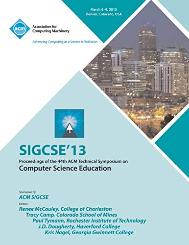 9781450320306: Sigcse 13 Proceedings of the 44th ACM Technical Symposium on Computer Science Education
