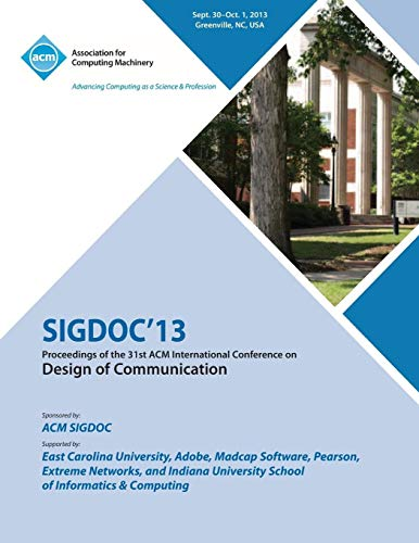 Sigdoc 13 Proceedings of the 31st ACM International Conference on Design of Communication (...