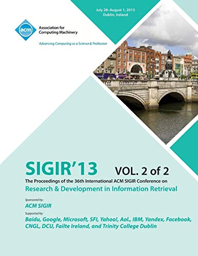 Sigir 13 the Proceedings of the 36th International ACM Sigir Conference on Research & ...