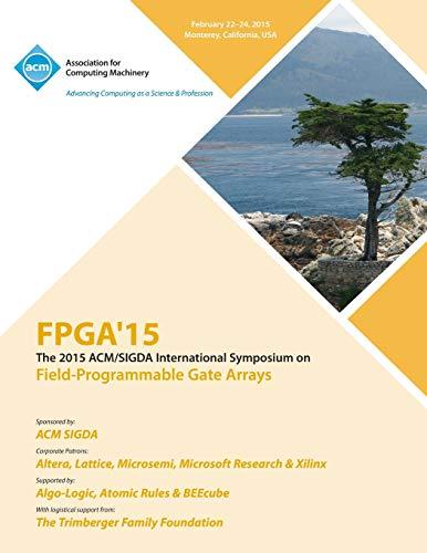 9781450333153: FPGA 15 23rd ACM/SIGADA International Symposium on Field Programmable Gate Arrays