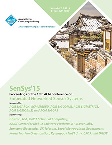 9781450341028: SenSys 15 13th ACM Conference on Embedded Networked Sensor Systems