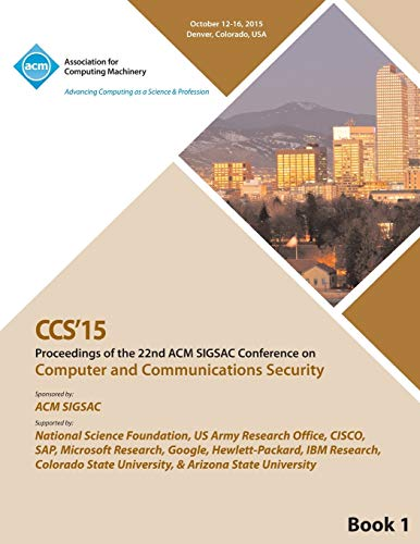 CCS 15 22nd ACM Conference on Computer and Communication Security Vol1 (Paperback): Ccs 15 ...