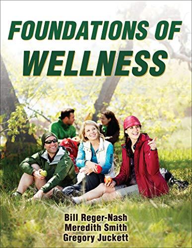 Foundations of Wellness: Reger-Nash, Bill; Smith, Meredith; Juckett, Gregory