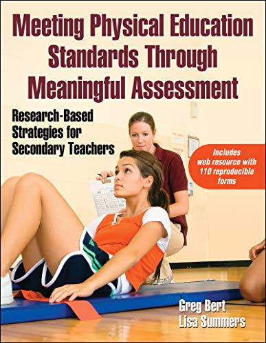 9781450412711: Meeting Physical Education Standards Through Meaningful Assessment: Research-Based Strategies for Secondary Teachers
