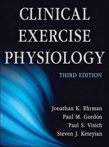 Clinical Exercise Physiology-3rd Edition: Ehrman, Jonathan; Gordon,