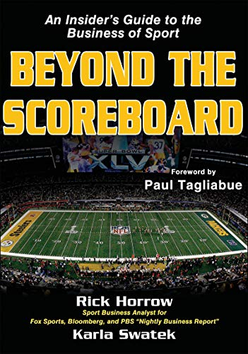 Beyond the Scoreboard: An Insider's Guide to the Business of Sport: Rick Horrow