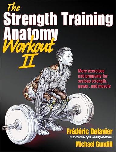 Strength Training Anatomy Workout II, The (The: Gundill, Michael, Delavier,