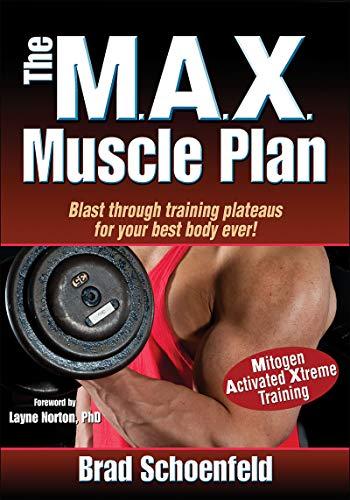 M.A.X. Muscle Plan, The: Schoenfeld, Brad