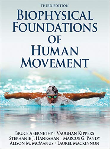 Biophysical Foundations of Human Movement-3rd Edition: Abernethy, Bruce