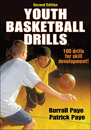 Youth Basketball Drills-2nd Edition (9781450432191) by Burrall Paye; Patrick Paye